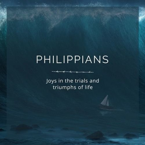 08 Philippians - Joy in all situations (by Justin Sloan)