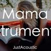 Download Mama - Jonas Blue ft. William Singe (Acoustic Instrumental) Mp3