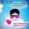 Tere Bina Lage Sab Adhoora Sa. Flybot ft. RGK