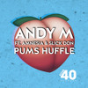 PREMIERE: Andy M Ft. Amnesia & Slick Don - Pums Huffle [Forthcoming Four40 Records]