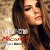 Love Addiction featuring Sano Black - watch video on YouTube!