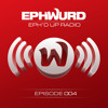 Ephwurd presents Eph'd Up Radio #004