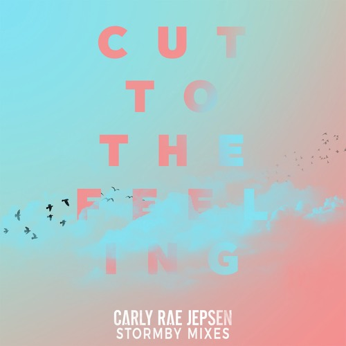 Carly Rae Jepsen - Cut To The Feeling (Stormby Mix Edit)