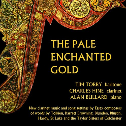 The Pale Enchanted Gold - New clarinet music and song settings - 17 June 2017