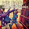 Dub Empire - We Bad