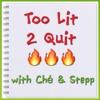Too Lit 2 Quit - 06/29/17
