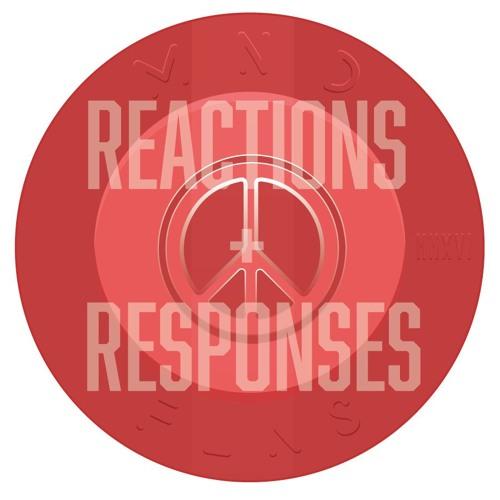 Reactions + Responses