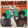 Major Lazer - Know No Better Feat. Travis Scott, Camila Cabello & Quavo (ABAD Remix)