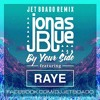Jonas Blue feat. RAYE - By Your Side (Jet Boado Remix) **Click