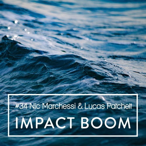 Episode 34 (2017) Lucas Patchett & Nicholas Marchesi On The Fundamentals Of Creating Social Impact