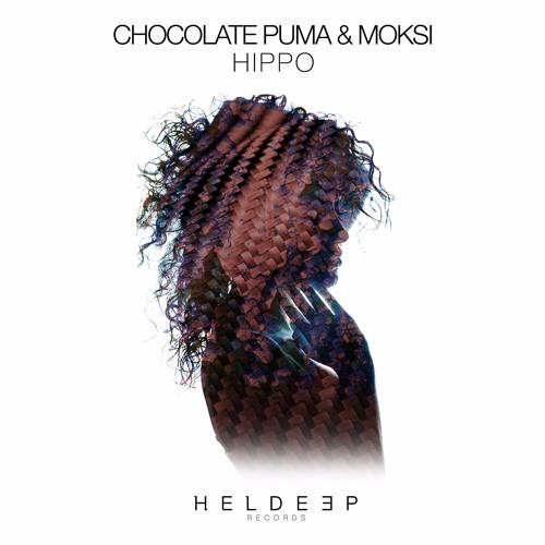 Chocolate Puma & Moksi - HIPPO [OUT NOW]