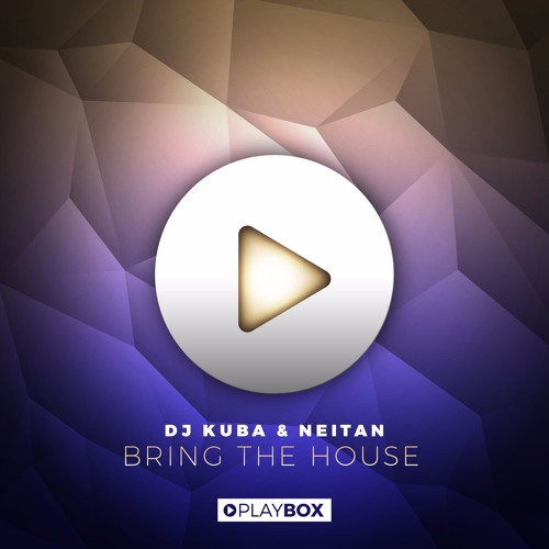 DJ KUBA & NEITAN - Bring The House (Original Mix)
