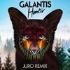 Galantis - Hunter (Juro Remix)