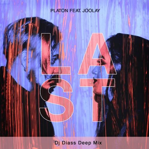 Platon feat. Joolay - Last (Remixes)