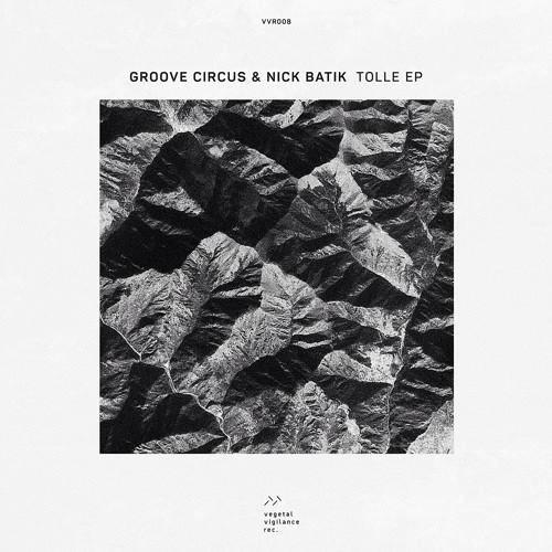 Groove Circus & Nick Batik - Tolle