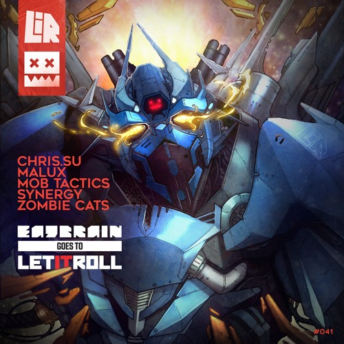 Eatbrain041 / Eatbrain Goes To Let It Roll / Chris.SU, Malux, Mob Tactics, Synergy, Zombie Cats