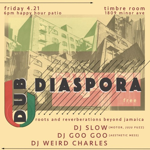 Dub Diaspora 4.21.17 | Timbre Room Patio