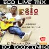 Esio - O Dia A Dia (2012) Album Mix 2017 - Eco Live Mix Com Dj Ecozinho