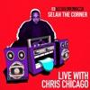 Selah The Corner on Rapzilla.com LIVE with Chris Chicago - Ep. 69