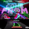 Where You Come From ((Prod. GottiRockSolid))