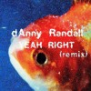Yeah Right (dAnny Randall Remix)(Orig. by vince staples)