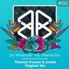 Do Whatever You Wanna Do - Thomaz Krauze, Isotek  (Original Mix)