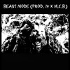Beast Mode - Official Song (Prod. IV X M.C.B/VK)