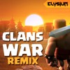 Clash of Clans - Clans War (Elysium Remix VIP) | BUY/FREE DL