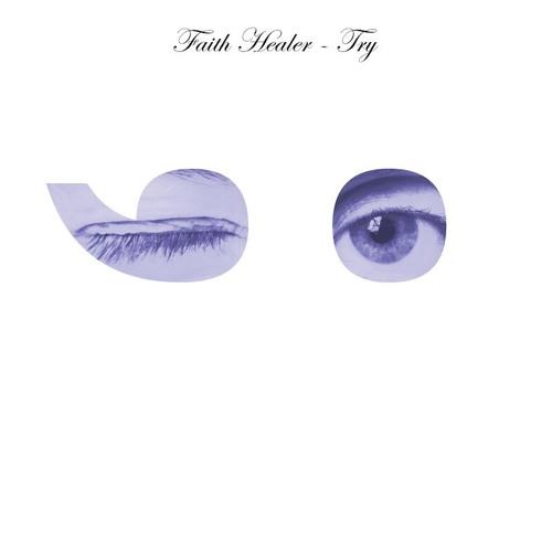 Faith Healer - Try ; - )