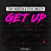 Tony Arzadon & Steve Smooth - Get Up [FREE DOWNLOAD]