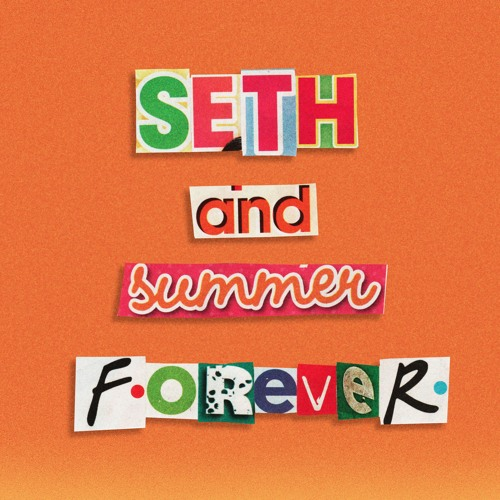 Seth And Summer Forever