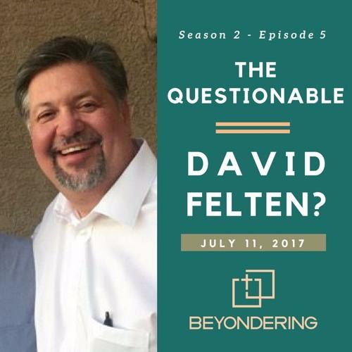 Episode 2.5 – The Questionable David Felten