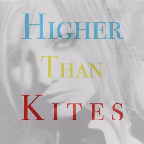 HIGHER THAN KITES