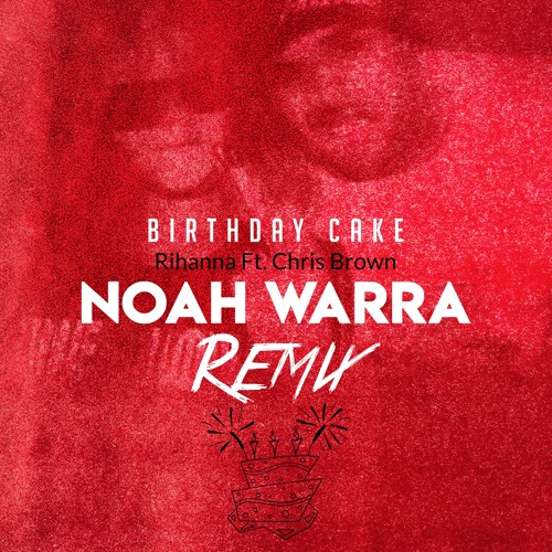 Strange Birthday Cake Rihanna Ft Chris Brown Noah Warra Remix By Noah Funny Birthday Cards Online Alyptdamsfinfo