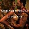 REGGAETON & POP  MIX