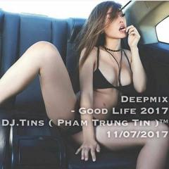 DeepMix - Good Life 2017 - Dj.Tins ( Pham Trung Tin )model : Cindy Nguyen