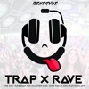 Renegvde - Trap x Rave [Download Included With Merch]