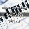 Ableton Template - House - How To 90's by DetailRed