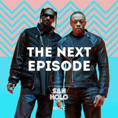 Dr. Dre - The Next Episode ft. Snoop Dogg [San Holo Remix]