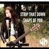 Strip that down/Shape of you - Liam Payne & Ed Sheeran (Loop Cover)