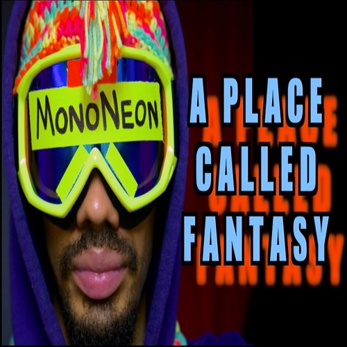 """""""A Place Called Fantasy"""" by MonoNeon"""