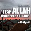 Fear Allaah Wherever You May Be
