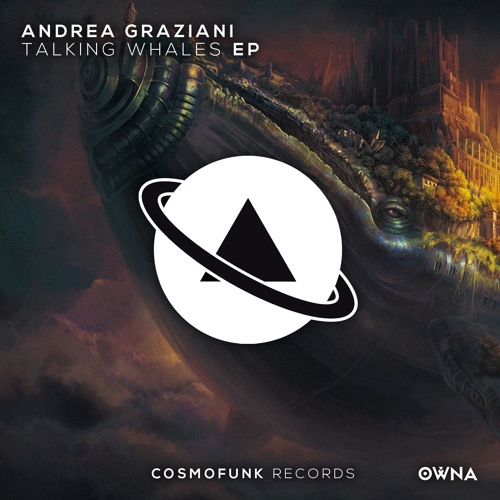 Andrea Graziani - Talking Whales (Original Mix) OUT NOW!