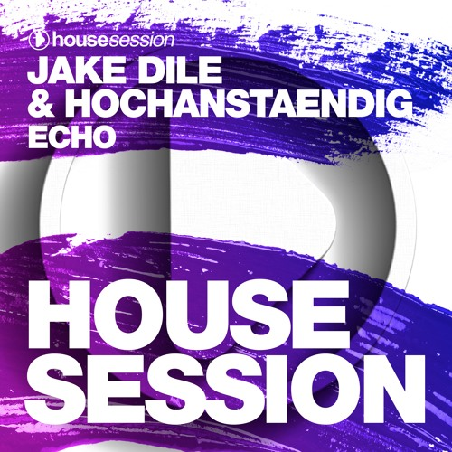 Jake Dile & Hochanstaendig - Echo (Original Mix)
