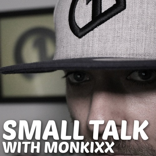 #014 - Small Talk with Monkixx - Buster