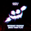 Knife Party - Internet Friends (Ricky West Flip)