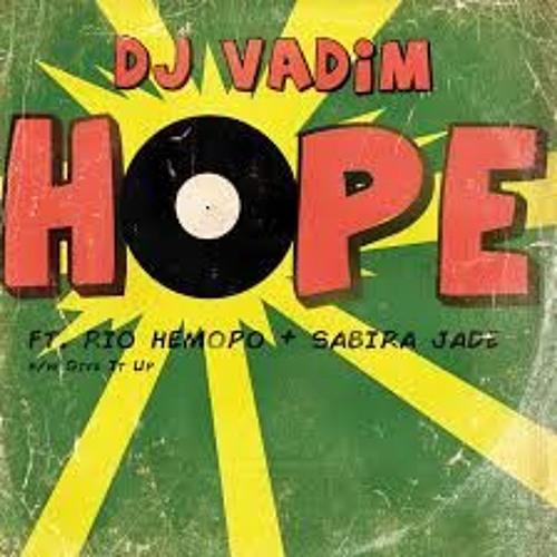 Dj Vadim - Hope (Irie Worryah Dubbed Version)