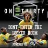 Don't Go In The Locker Room