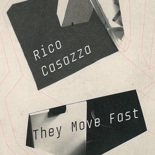 Rico Casazza - They Move Fast (BEEF083)