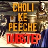 Choli Ke Peeche Kya Hai Dubstep Remix - The Snake Charmer ft. Dsync Dj Raj Fire Boy